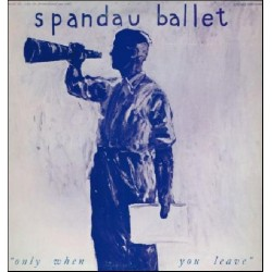 "Spandau Ballet - 12"" - JAP - Only When You Leave - PROMO ONLY"